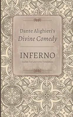 Inferno: Verse Translation, Notes, and Commentary