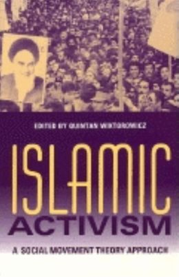 Islamic Activism: A Social Movement Theory Approach