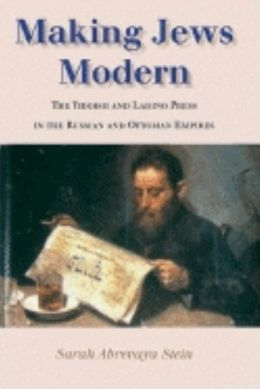 Making Jews Modern: The Yiddish and Ladino Press in the Russian