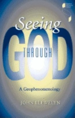 Seeing Through God: A Geophenomenology