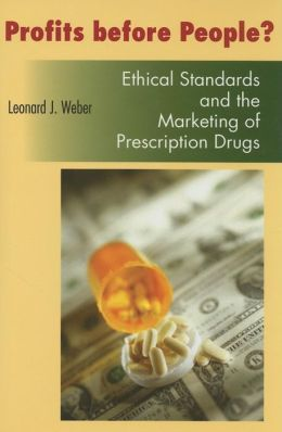 Profits Before People?: Ethical Standards and the Marketing of Prescription Drugs