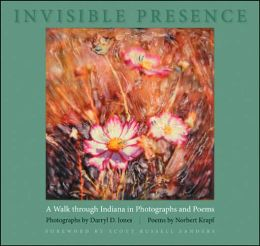 Invisible Presence: A Walk Through Indiana in Photographs and Poems