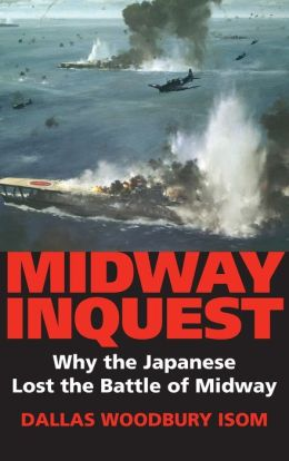 Midway Inquest: Why the Japanese Lost the Battle of Midway