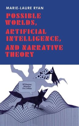 Possible Worlds, Artificial Intelligence, And Narrative Theory
