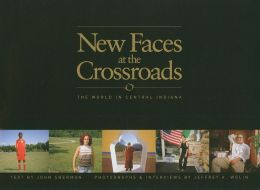 New Faces at the Crossroads: The World in Central Indiana