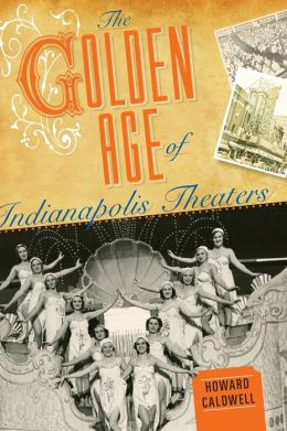 Golden Age of Indianapolis Theaters