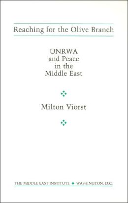 Reaching for the Olive Branch: UNRWA and Peace in the Middle East