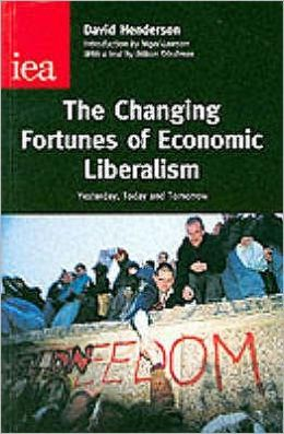 The Changing Fortunes of Economic Liberalism: Yesterday, Today and Tomorrow