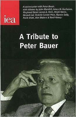A Tribute to Peter Bauer (Occasional Papers Series)