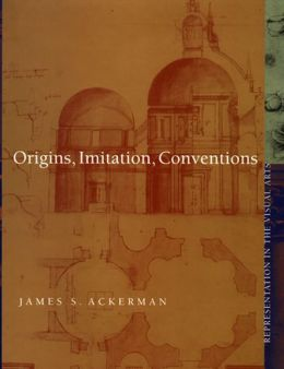 Origins, Imitation, Conventions: Representation in the Visual Arts