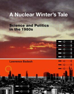 A Nuclear Winter's Tale: Science and Politics in the 1980s