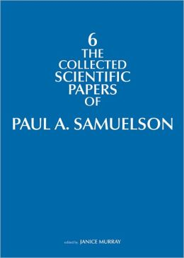 The Collected Scientific Papers of Paul Samuelson, Volume 6
