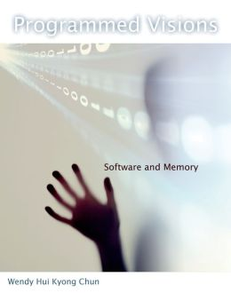 Programmed Visions: Software and Memory