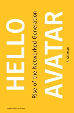 Hello Avatar: Rise of the Networked Generation