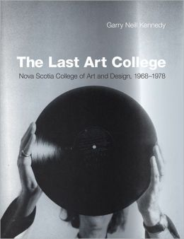 The Last Art College: Nova Scotia College of Art and Design, 1968-1978