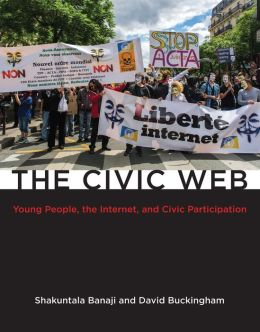 The Civic Web: Young People, the Internet, and Civic Participation