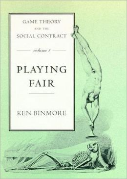 Game Theory and the Social Contract, Volume 1: Playing Fair