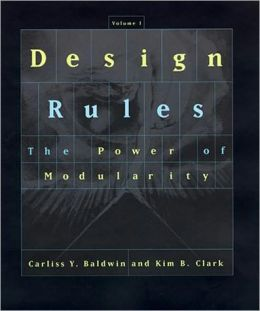 Design Rules, Volume 1: The Power of Modularity