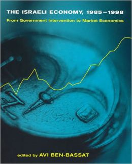 The Israeli Economy, 1985-1998: From Government Intervention to Market Economics