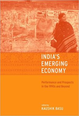 India's Emerging Economy: Performance and Prospects in the 1990s and Beyond