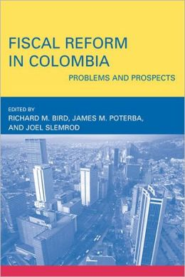 Fiscal Reform in Colombia: Problems and Prospects