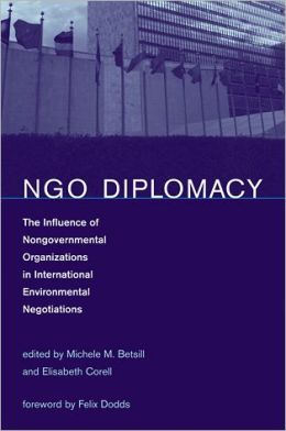 NGO Diplomacy: The Influence of Nongovernmental Organizations in International Environmental Negotiations