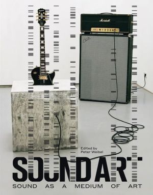 Sound Art: Sound as a Medium of Art