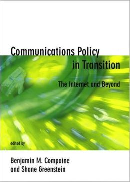 Communications Policy in Transition: The Internet and Beyond