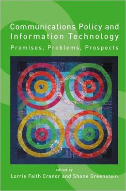 Communications Policy and Information Technology: Promises, Problems, Prospects