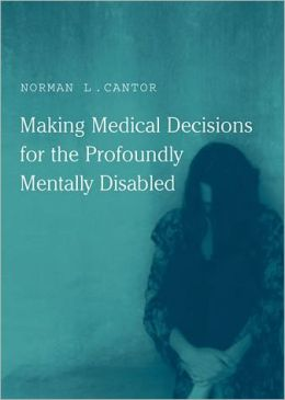 Making Medical Decisions for the Profoundly Mentally Disabled