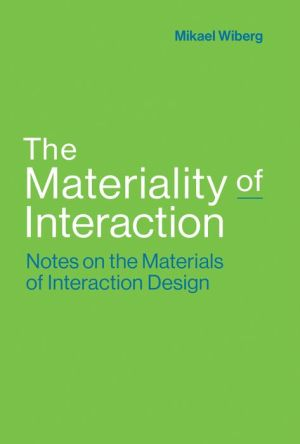 The Materiality of Interaction: Notes on the Materials of Interaction Design