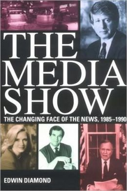 The Media Show: The Changing Face of the News, 1985-1990