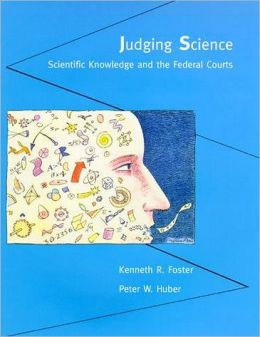Judging Science: Scientific Knowledge and the Federal Courts