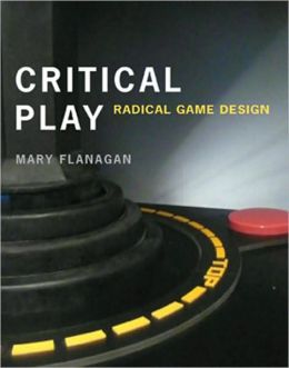 Critical Play: Radical Game Design