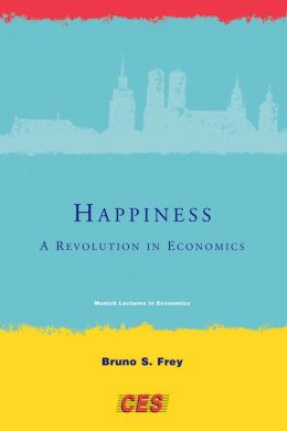 Happiness: A Revolution in Economics
