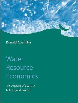 Water Resource Economics: The Analysis of Scarcity, Policies, and Projects