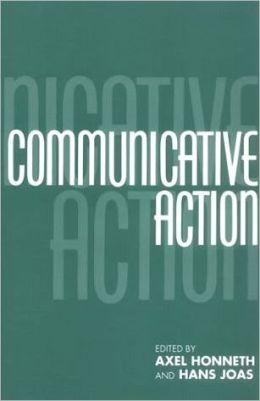 Communicative Action: Essays on Jurgen Habermas's The Theory of Communicative Action