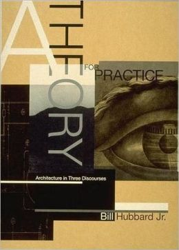 A Theory for Practice: Architecture in Three Discourses