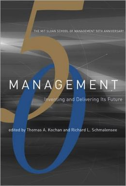 Management: Inventing and Delivering Its Future