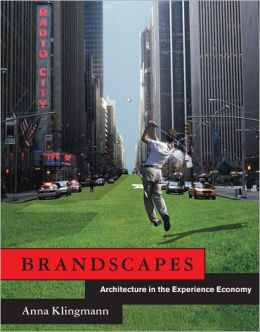 Brandscapes: Architecture in the Experience Economy