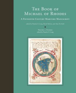 The Book of Michael of Rhodes: A Fifteenth-Century Maritime Manuscript, Volume 3: Studies