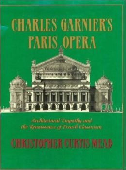 Charles Garnier's Paris Opera: Architectural Empathy and the Renaissance of French Classicism