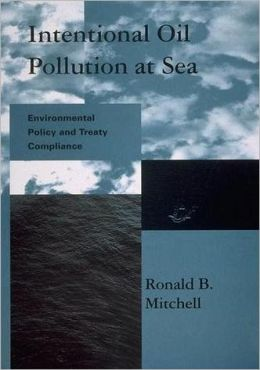Intentional Oil Pollution at Sea: Environmental Policy and Treaty Compliance