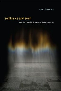 Semblance and Event: Activist Philosophy and the Occurrent Arts