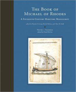 The Book of Michael of Rhodes: A Fifteenth-Century Maritime Manuscript, Volume 1: Facsimile