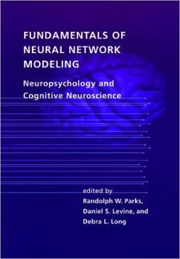 Fundamentals of Neural Network Modeling: Neuropsychology and Cognitive Neuroscience