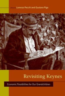 Revisiting Keynes: Economic Possibilities for Our Grandchildren