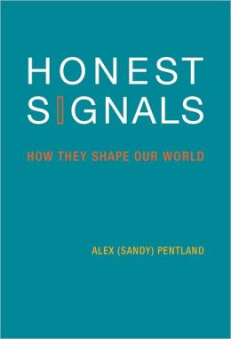 Honest Signals: How They Shape Our World