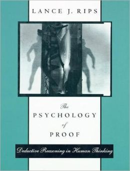 The Psychology of Proof: Deductive Reasoning in Human Thinking