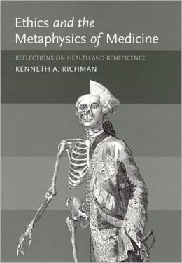 Ethics and the Metaphysics of Medicine: Reflections on Health and Beneficence